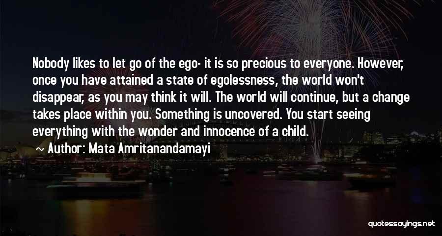 Nobody Likes Change Quotes By Mata Amritanandamayi