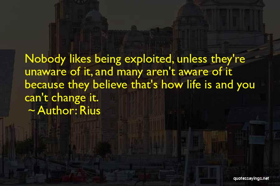 Nobody Likes Change Quotes By Rius