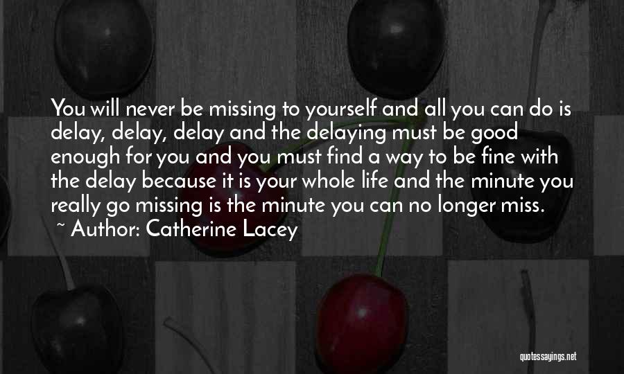 Nobody Miss Me Quotes By Catherine Lacey