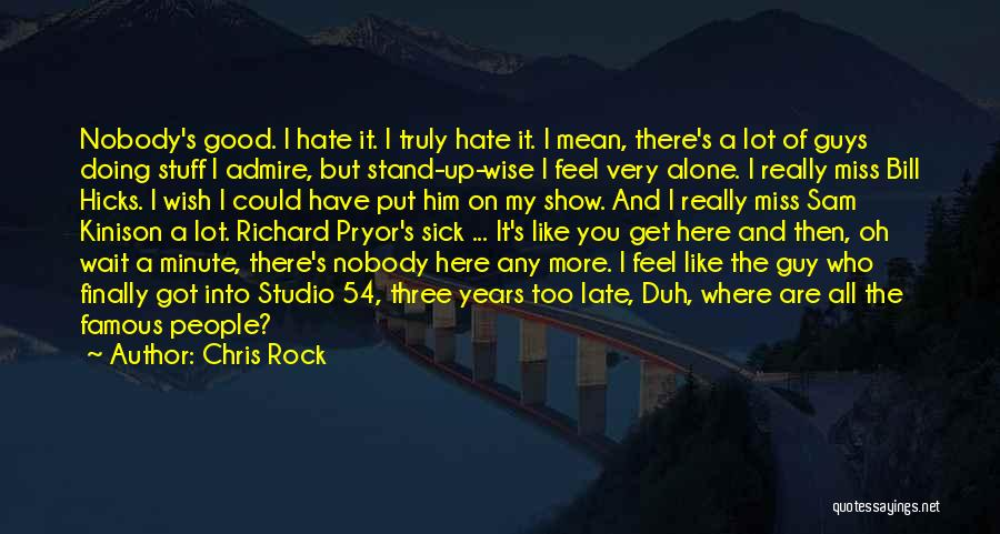 Nobody Miss Me Quotes By Chris Rock