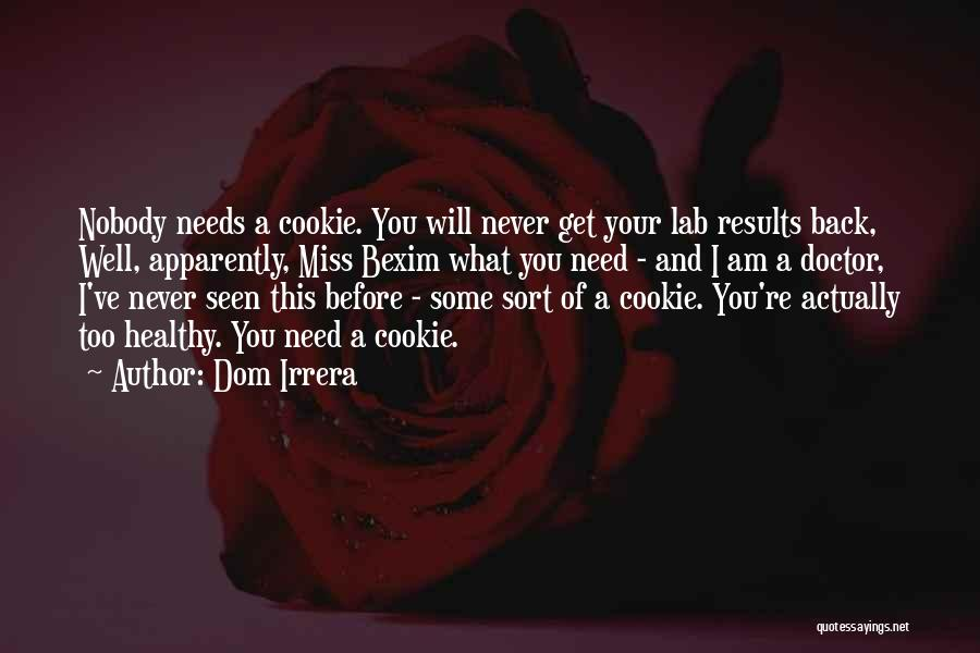 Nobody Miss Me Quotes By Dom Irrera