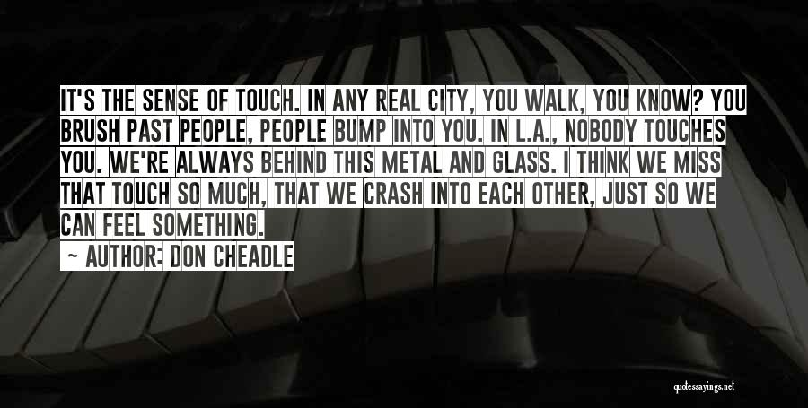 Nobody Miss Me Quotes By Don Cheadle
