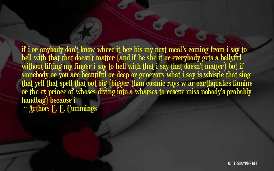 Nobody Miss Me Quotes By E. E. Cummings