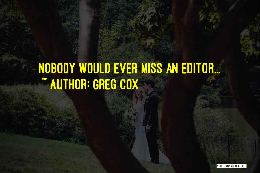 Nobody Miss Me Quotes By Greg Cox