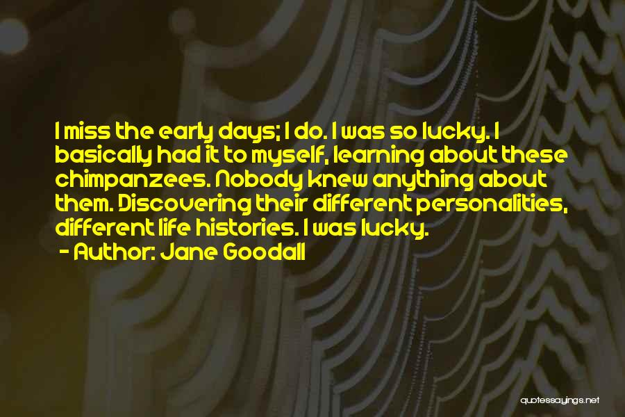 Nobody Miss Me Quotes By Jane Goodall