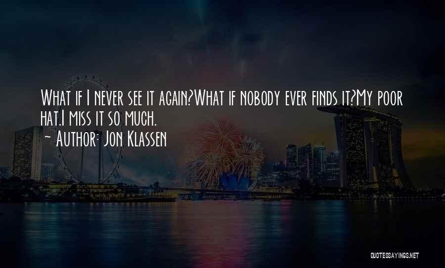 Nobody Miss Me Quotes By Jon Klassen