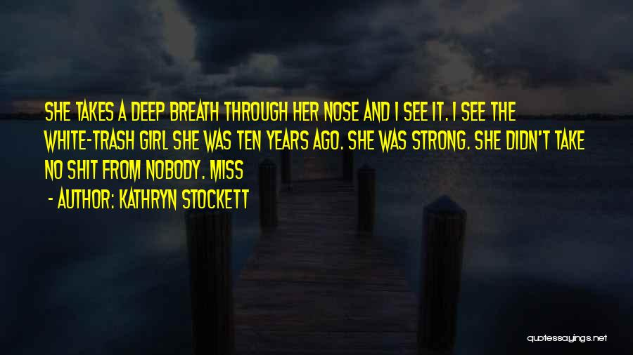 Nobody Miss Me Quotes By Kathryn Stockett