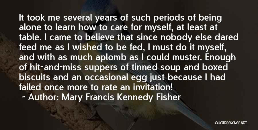 Nobody Miss Me Quotes By Mary Francis Kennedy Fisher
