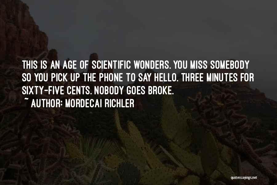 Nobody Miss Me Quotes By Mordecai Richler