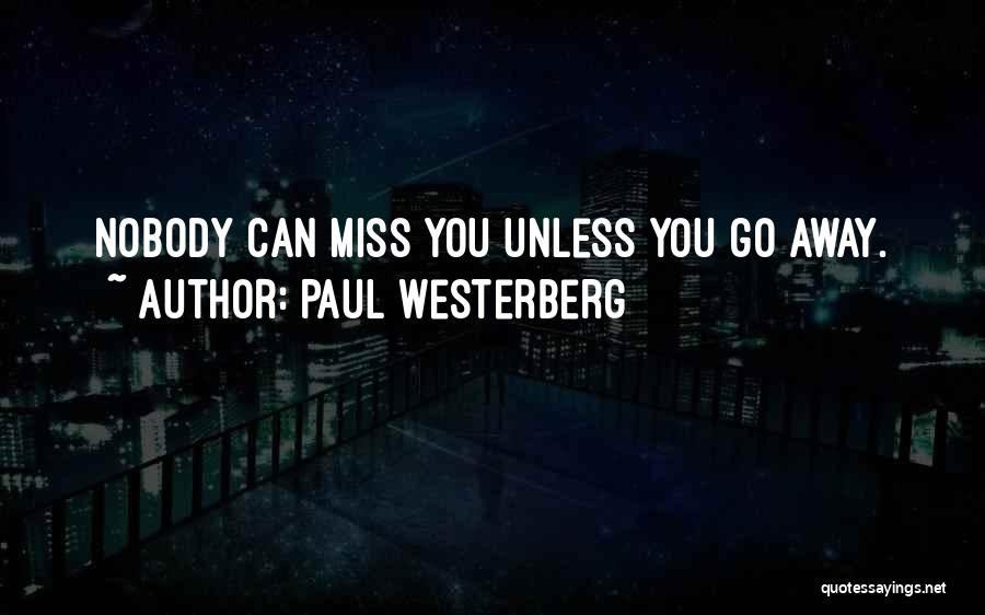 Nobody Miss Me Quotes By Paul Westerberg