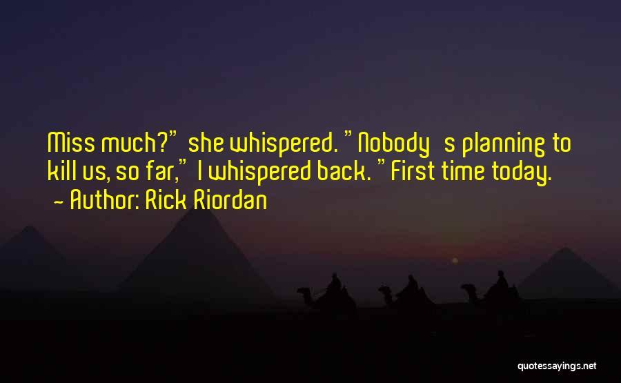 Nobody Miss Me Quotes By Rick Riordan