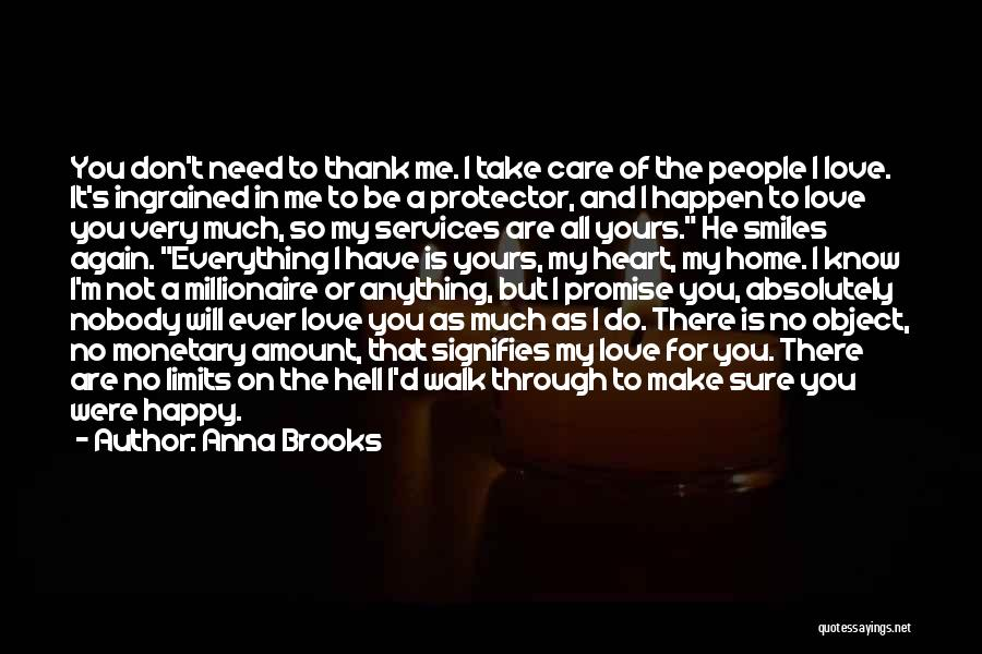 Nobody Will Be There For You Quotes By Anna Brooks