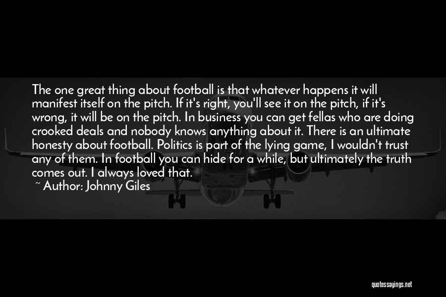 Nobody Will Be There For You Quotes By Johnny Giles