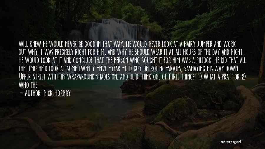 Nobody Will Be There For You Quotes By Nick Hornby