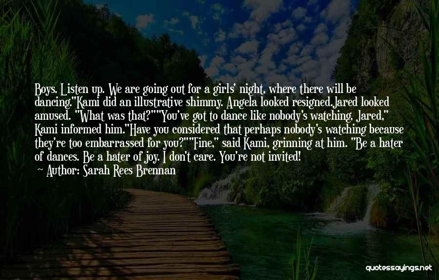 Nobody Will Be There For You Quotes By Sarah Rees Brennan
