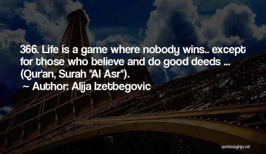 Nobody Wins Quotes By Alija Izetbegovic