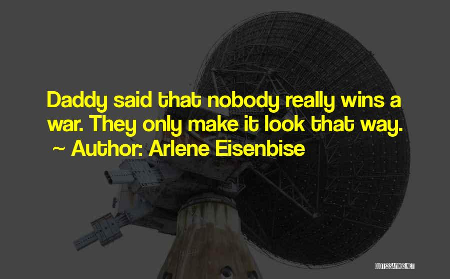 Nobody Wins Quotes By Arlene Eisenbise