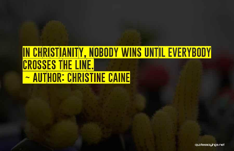 Nobody Wins Quotes By Christine Caine