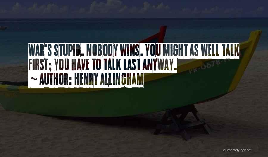 Nobody Wins Quotes By Henry Allingham