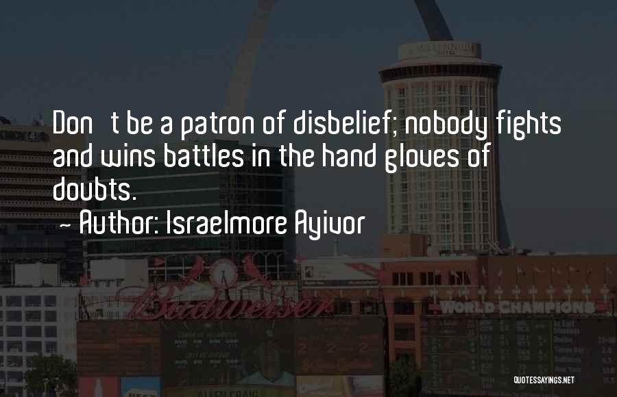 Nobody Wins Quotes By Israelmore Ayivor