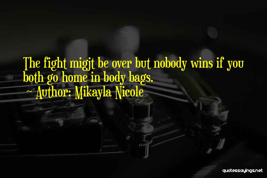 Nobody Wins Quotes By Mikayla Nicole