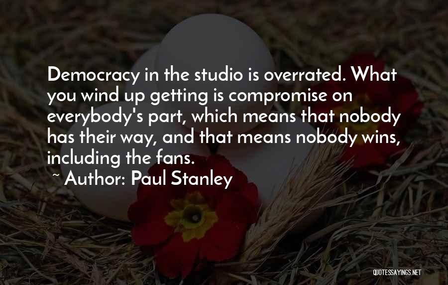 Nobody Wins Quotes By Paul Stanley