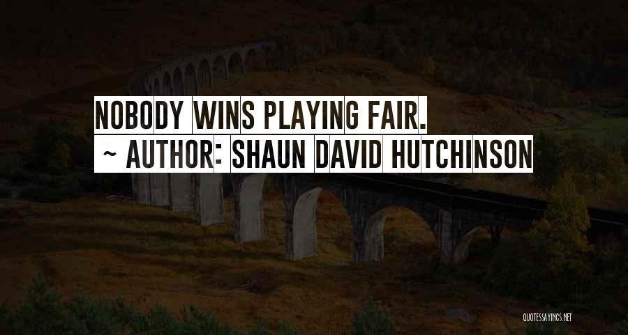 Nobody Wins Quotes By Shaun David Hutchinson