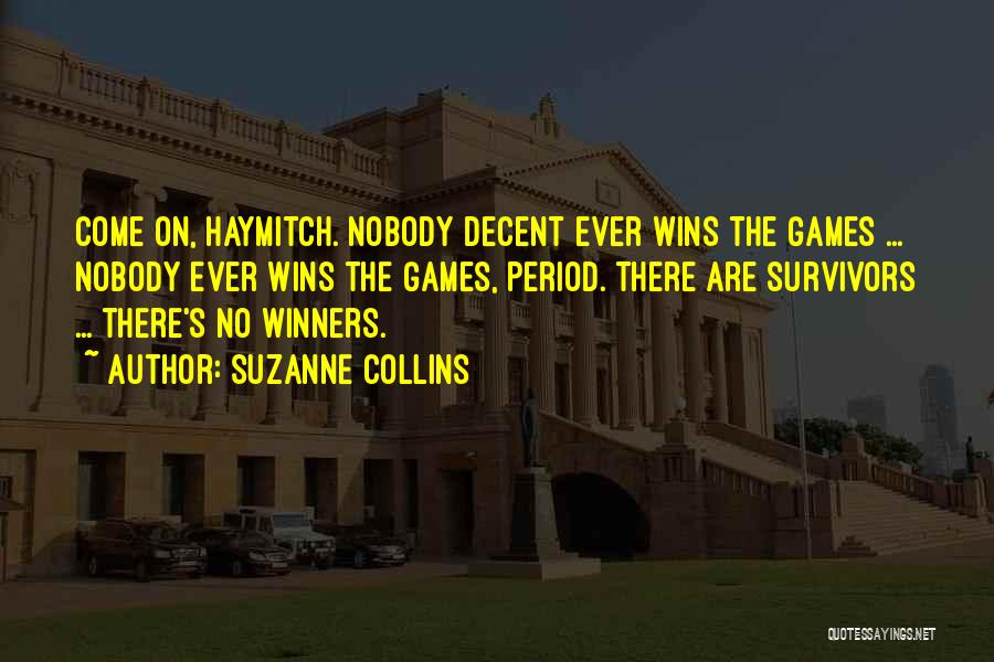 Nobody Wins Quotes By Suzanne Collins