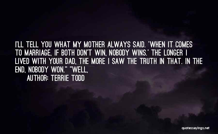 Nobody Wins Quotes By Terrie Todd