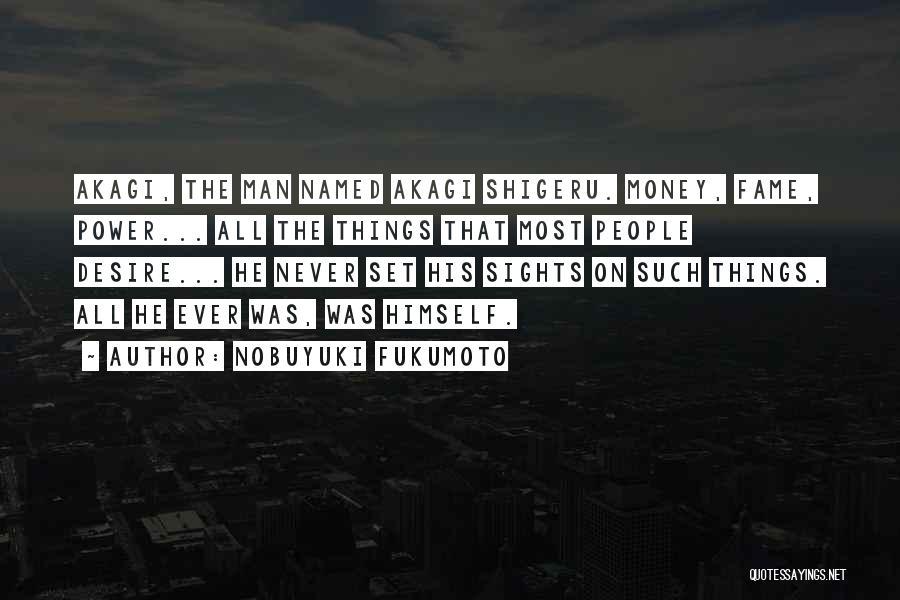 Nobuyuki Fukumoto Quotes 610369