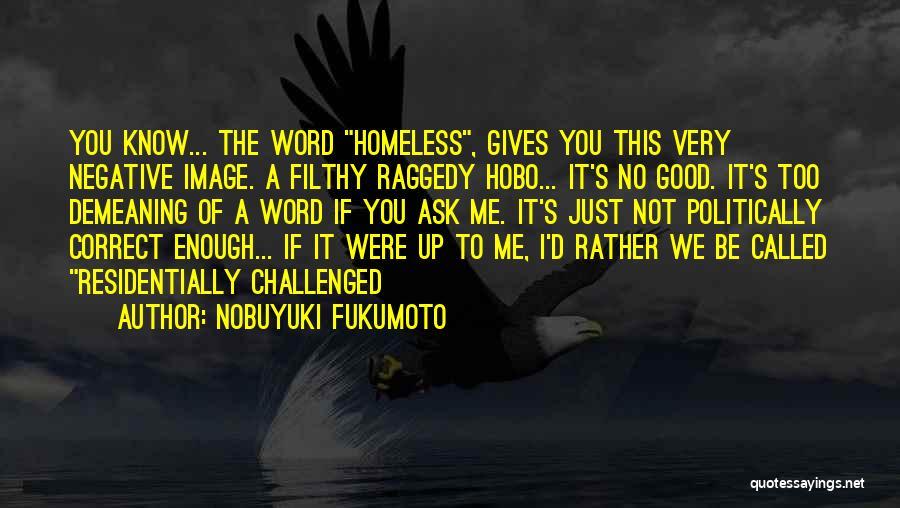 Nobuyuki Fukumoto Quotes 788122