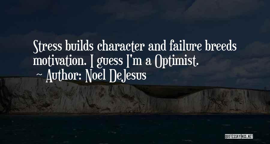 Noel DeJesus Quotes 1976421