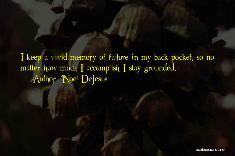 Noel DeJesus Quotes 2116482