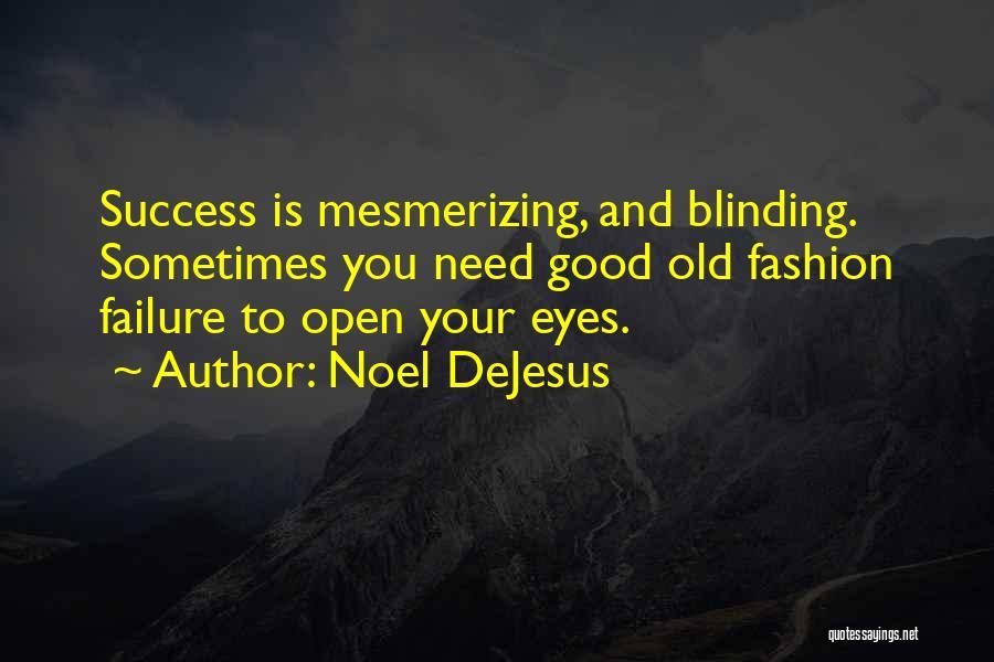 Noel DeJesus Quotes 2237932