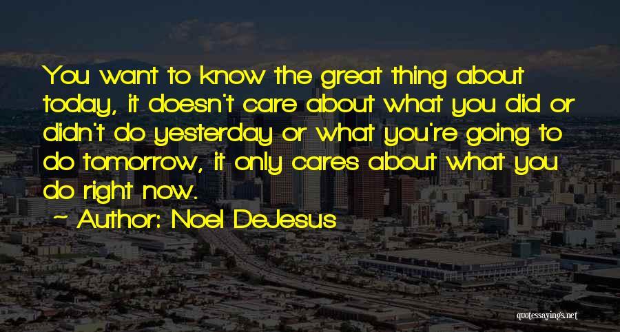Noel DeJesus Quotes 976980