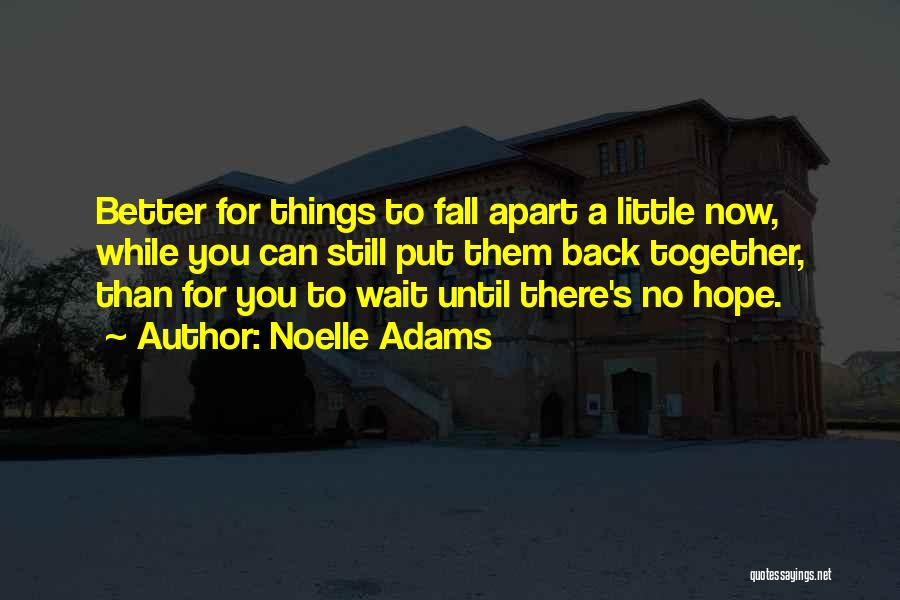 Noelle Adams Quotes 1006633