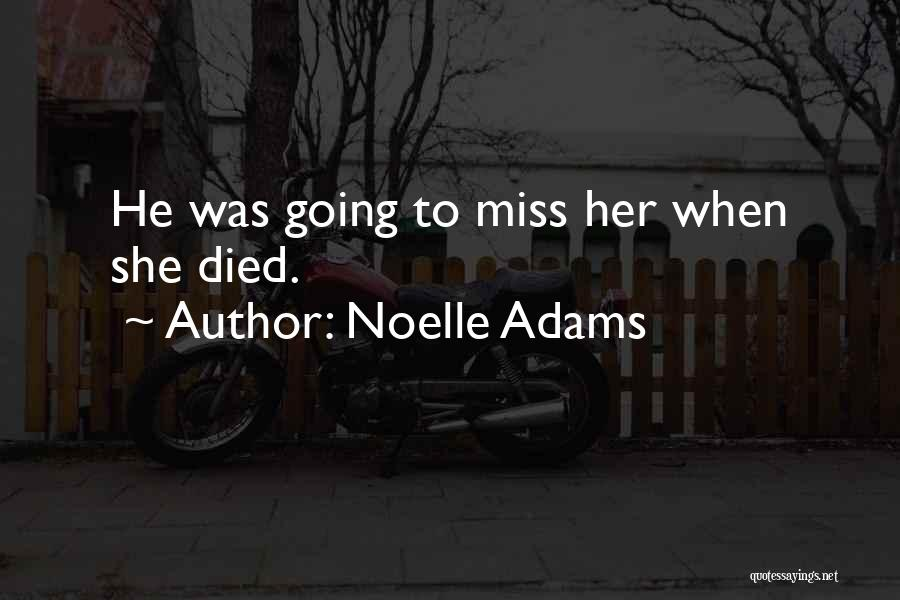 Noelle Adams Quotes 1220314