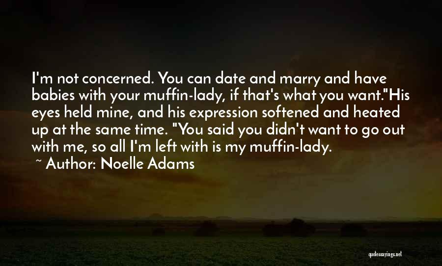 Noelle Adams Quotes 1586186