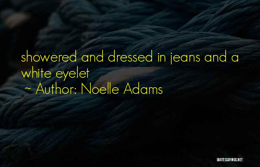 Noelle Adams Quotes 1685209