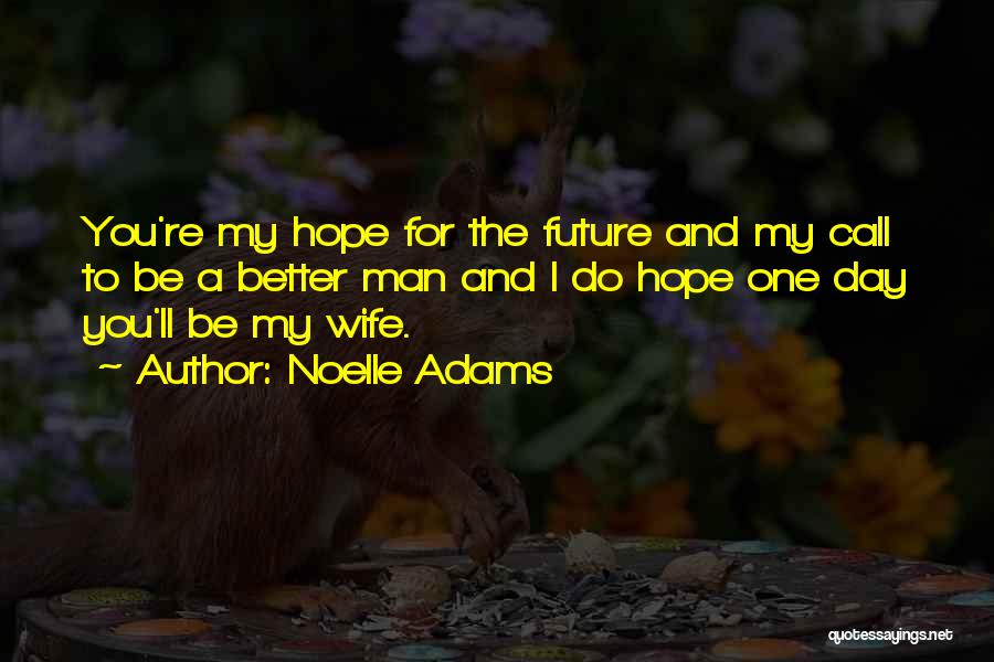 Noelle Adams Quotes 2091475