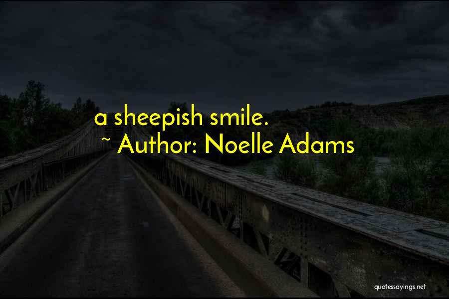 Noelle Adams Quotes 2251367