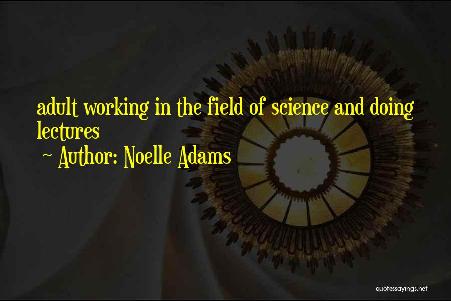 Noelle Adams Quotes 339901
