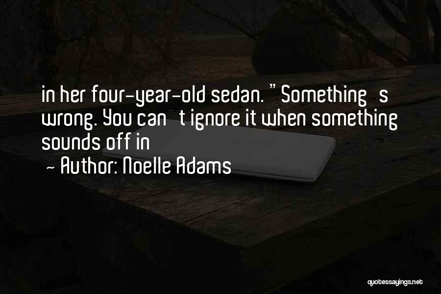 Noelle Adams Quotes 350340