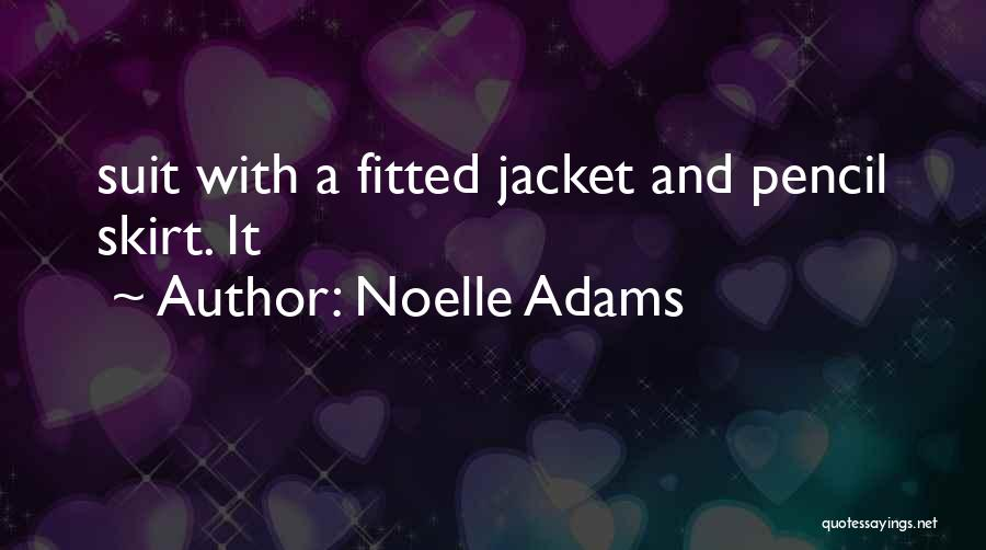 Noelle Adams Quotes 569338