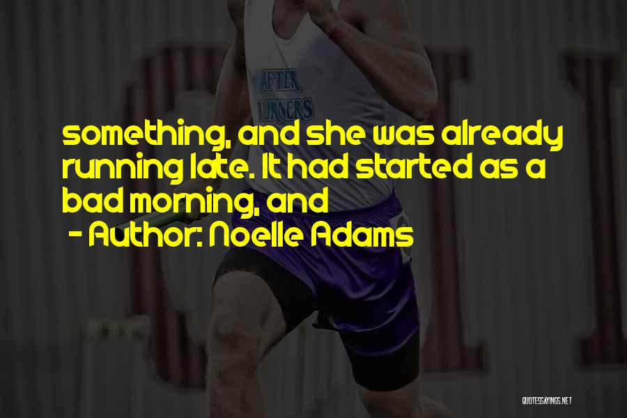 Noelle Adams Quotes 720731