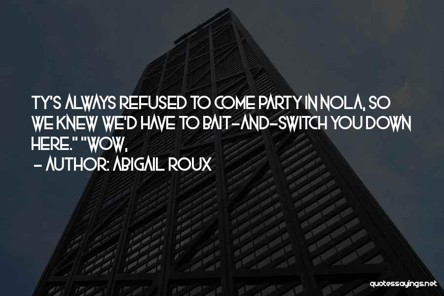Nola Quotes By Abigail Roux