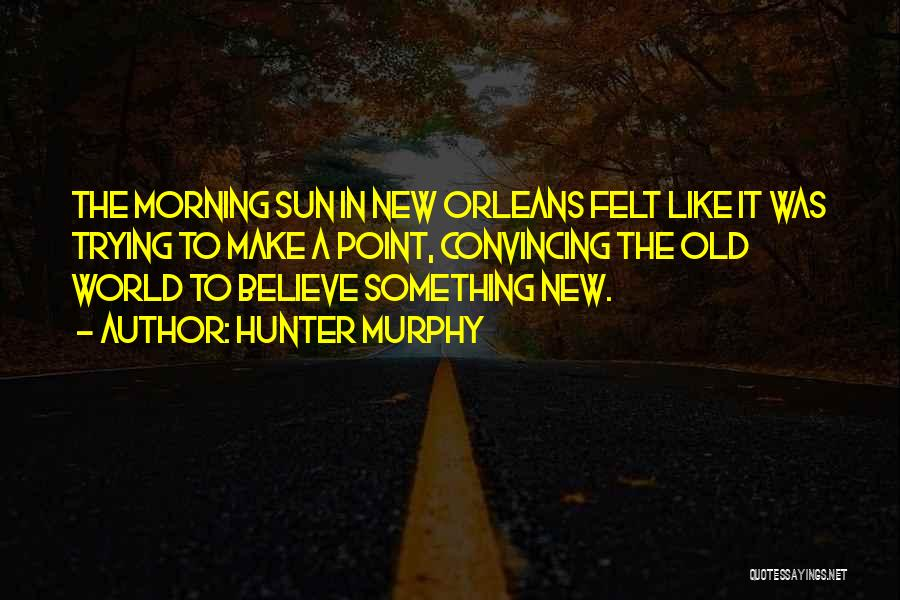 Nola Quotes By Hunter Murphy