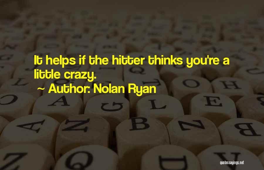 Nolan Ryan Quotes 1507544