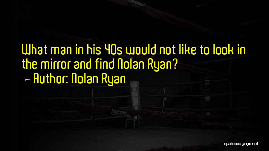 Nolan Ryan Quotes 1677216