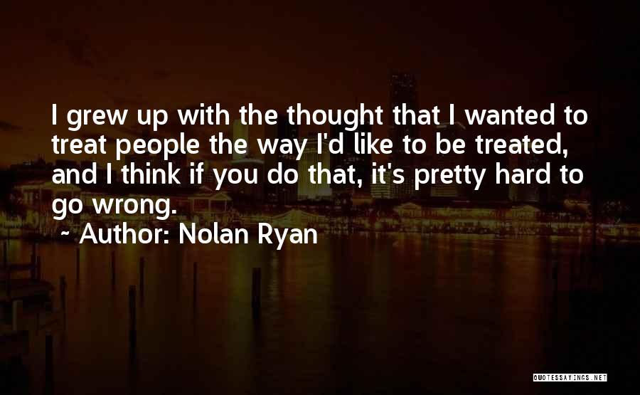 Nolan Ryan Quotes 1823599